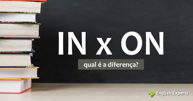 IN x ON: Qual a Diferença?
