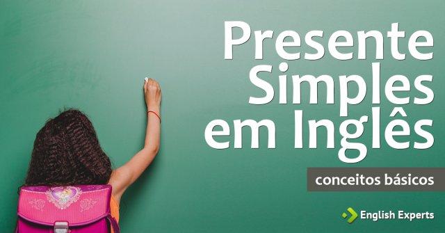Presente Simples em Inglês: Conceitos básicos