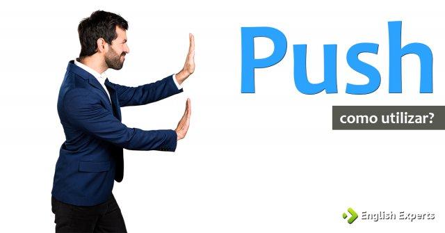 To Push: Como utilizar