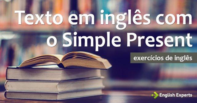 Exercício: Texto em inglês com o Presente Simple(s) Present