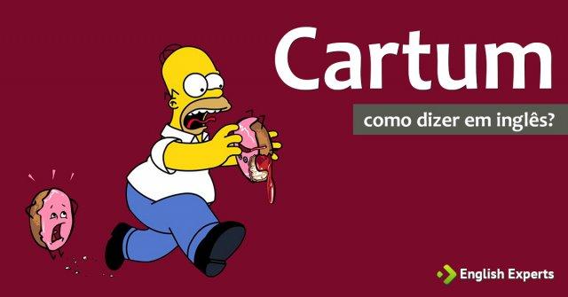 """Como dizer """"Cartum"""" em inglês"""