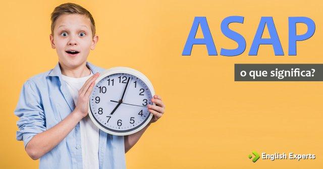 Significado de ''ASAP''