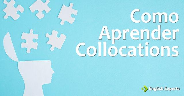 Como Aprender Collocations