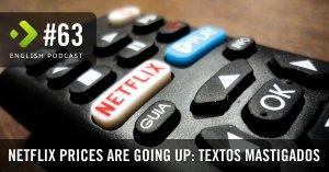 Netflix prices are going up: Textos Mastigados – English Podcast #63
