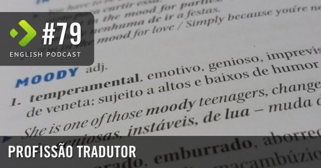 Profissão Tradutor - English Podcast #79