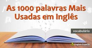 1000 Palavras Mais Usadas em Inglês