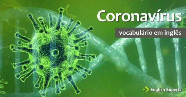 Coronavírus: Vocabulário em inglês